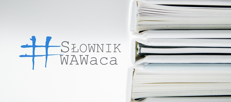 #słownik WAWaca vol.1
