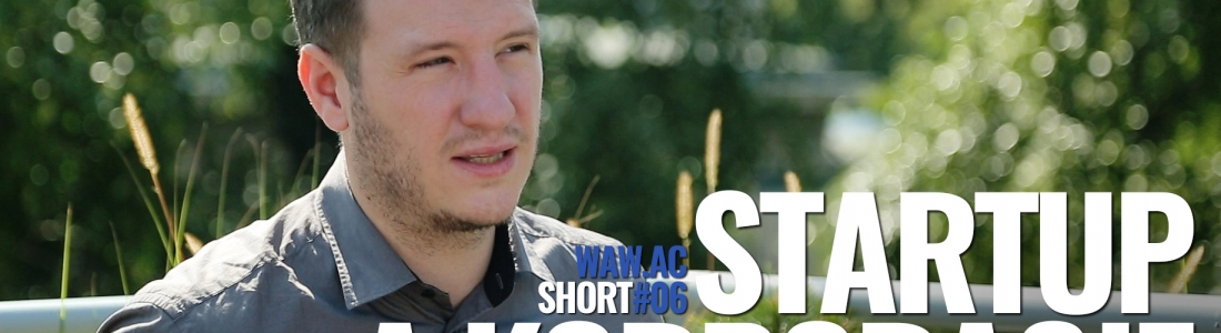 WAW.ac Shorts #06 – Startups&Corporations