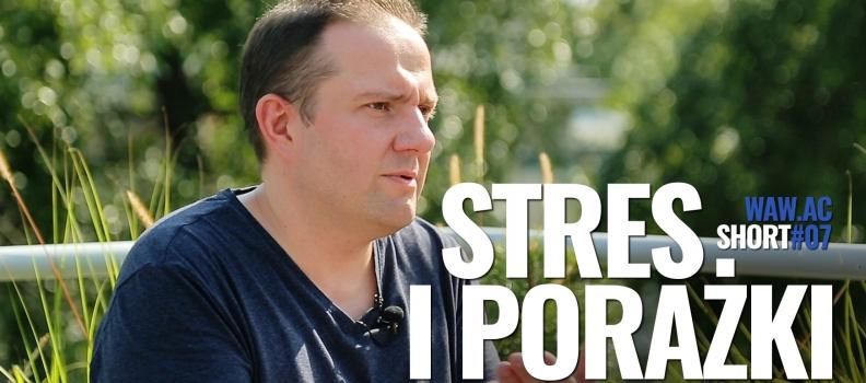 WAW.ac Shorts #07 – Stres i porażki